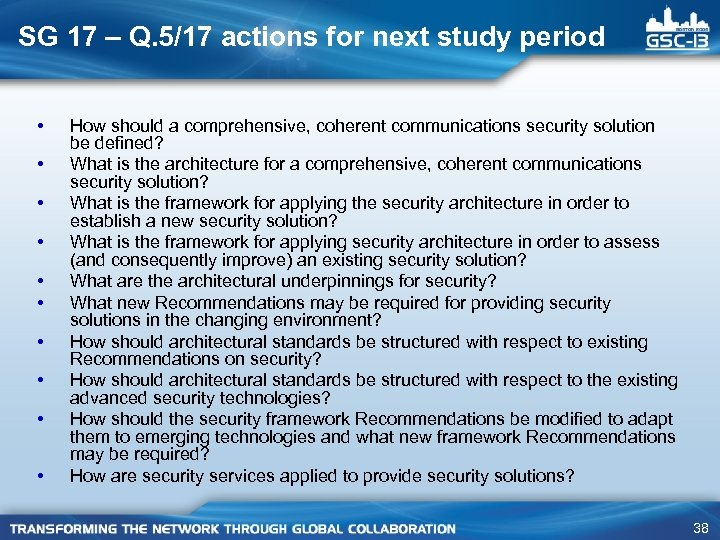 SG 17 – Q. 5/17 actions for next study period • • • How