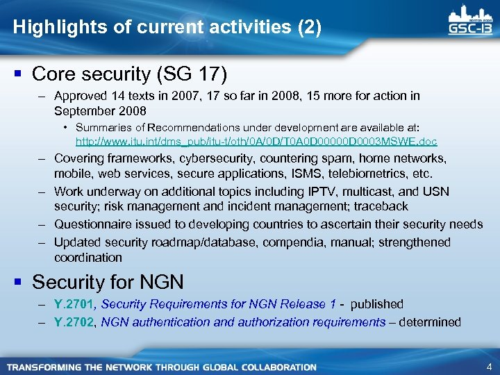 Highlights of current activities (2) § Core security (SG 17) – Approved 14 texts