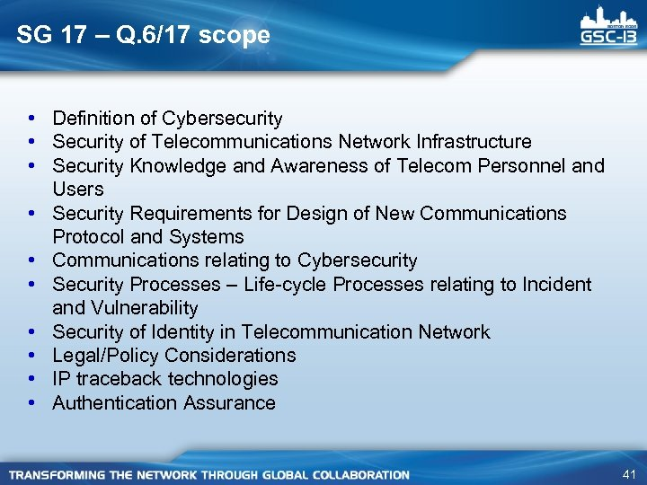 SG 17 – Q. 6/17 scope • Definition of Cybersecurity • Security of Telecommunications