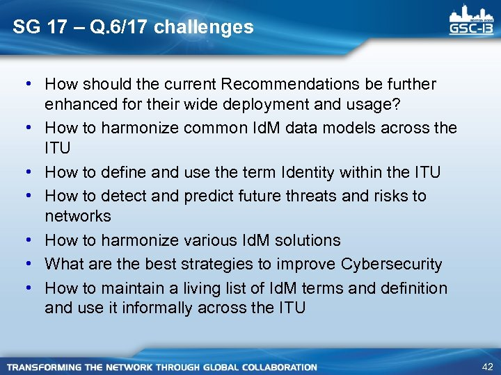 SG 17 – Q. 6/17 challenges • How should the current Recommendations be further