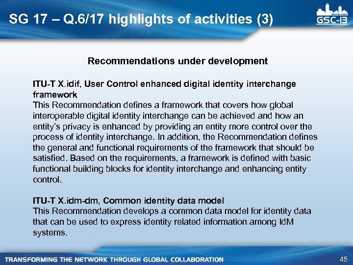 SG 17 – Q. 6/17 highlights of activities (3) Recommendations under development ITU-T X.