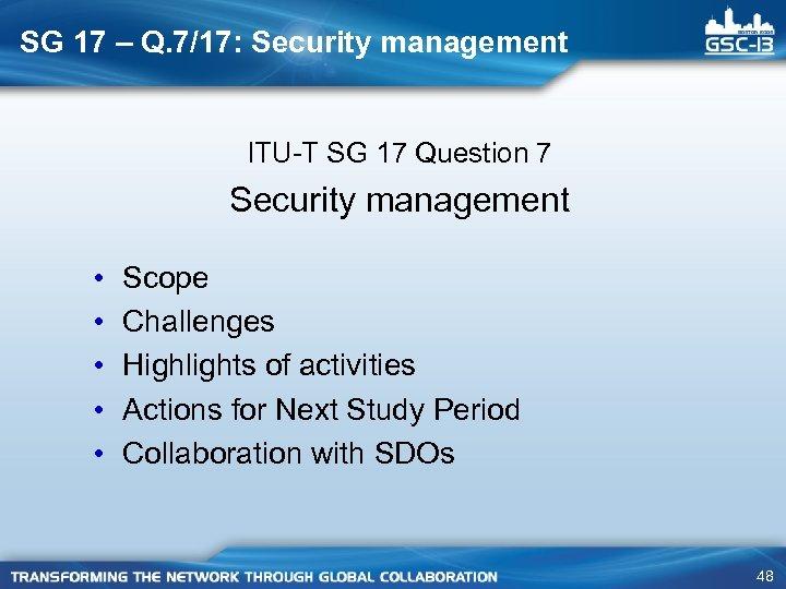 SG 17 – Q. 7/17: Security management ITU-T SG 17 Question 7 Security management