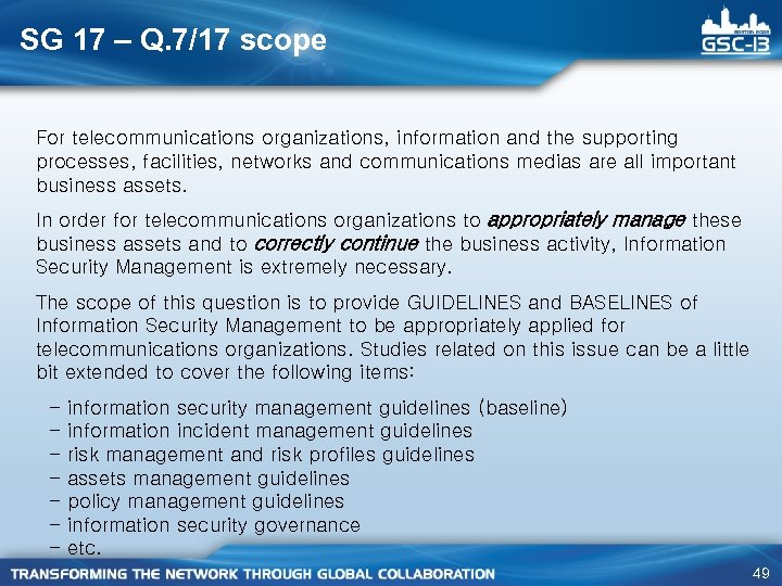 SG 17 – Q. 7/17 scope For telecommunications organizations, information and the supporting processes,