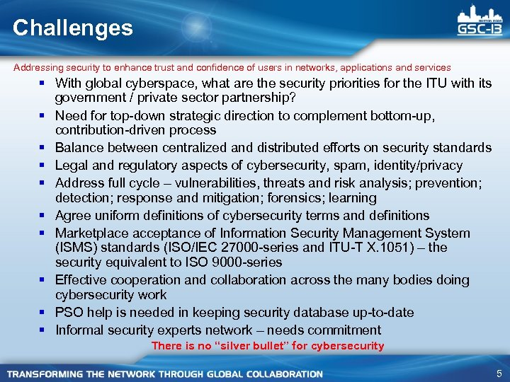 Challenges Addressing security to enhance trust and confidence of users in networks, applications and