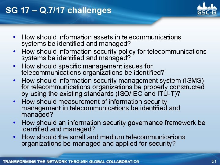 SG 17 – Q. 7/17 challenges • How should information assets in telecommunications systems