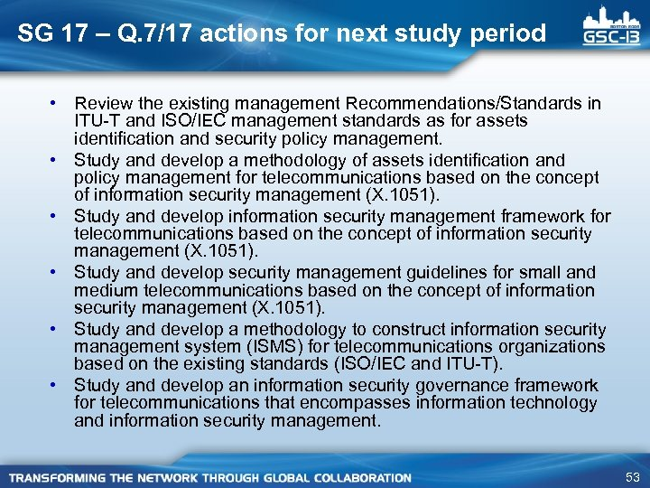 SG 17 – Q. 7/17 actions for next study period • Review the existing