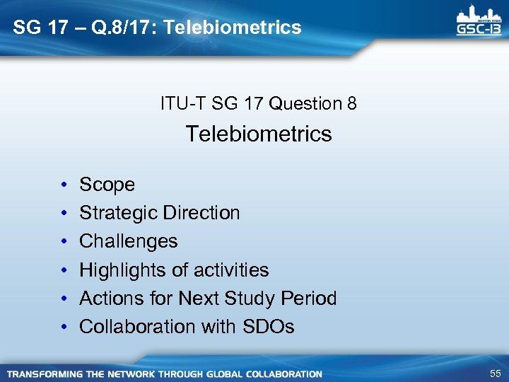 SG 17 – Q. 8/17: Telebiometrics ITU-T SG 17 Question 8 Telebiometrics • •