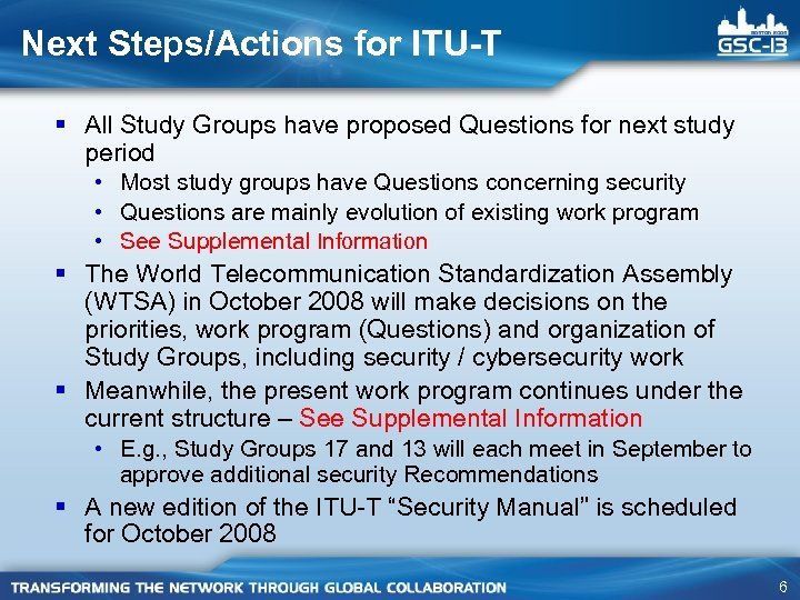 Next Steps/Actions for ITU-T § All Study Groups have proposed Questions for next study