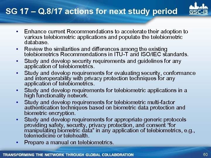 SG 17 – Q. 8/17 actions for next study period • • Enhance current