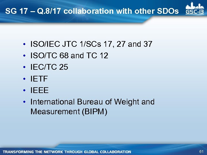 SG 17 – Q. 8/17 collaboration with other SDOs • • • ISO/IEC JTC