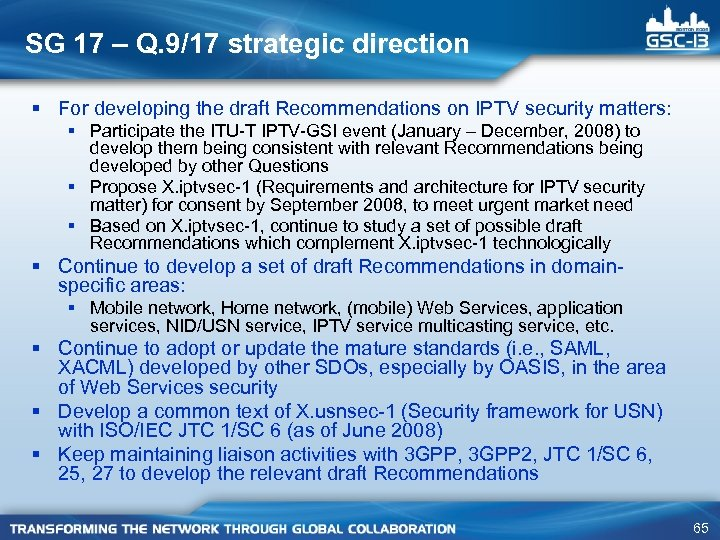 SG 17 – Q. 9/17 strategic direction § For developing the draft Recommendations on