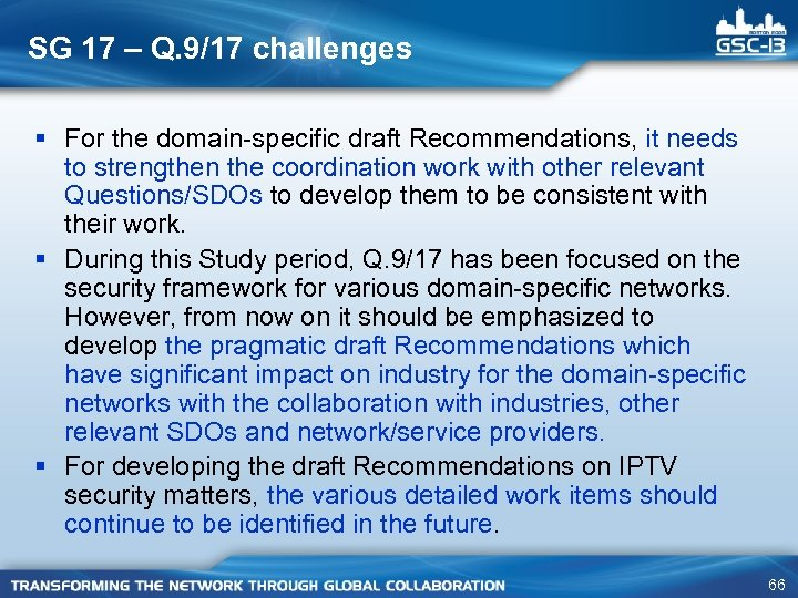 SG 17 – Q. 9/17 challenges § For the domain-specific draft Recommendations, it needs
