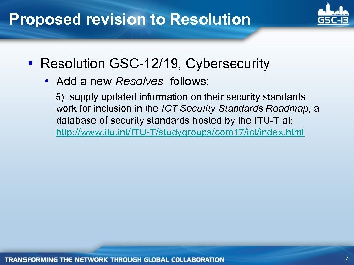 Proposed revision to Resolution § Resolution GSC-12/19, Cybersecurity • Add a new Resolves follows: