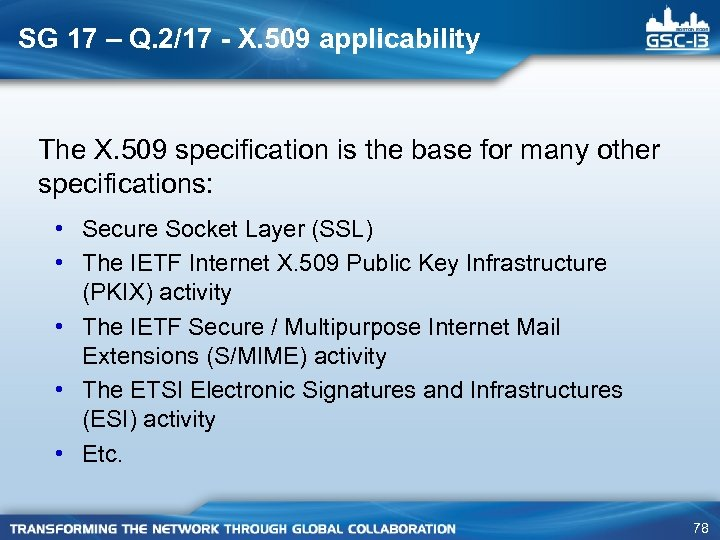 SG 17 – Q. 2/17 - X. 509 applicability The X. 509 specification is