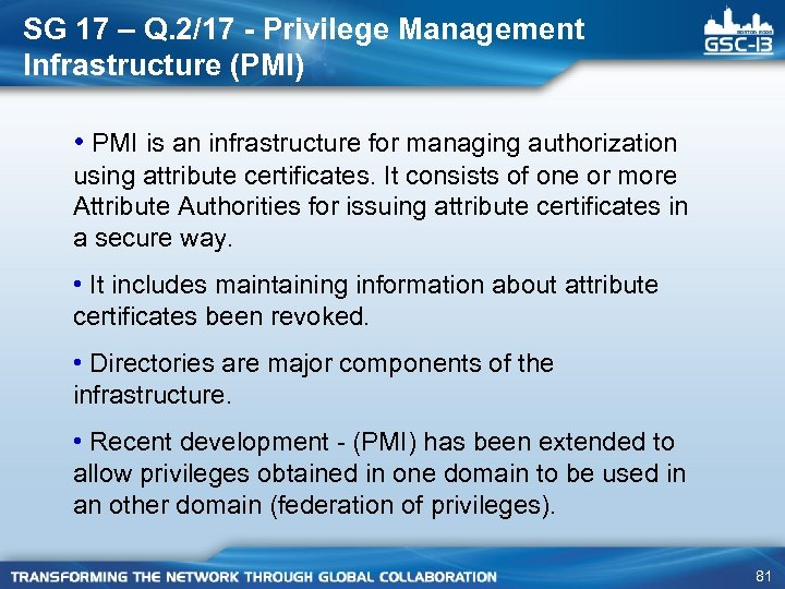 SG 17 – Q. 2/17 - Privilege Management Infrastructure (PMI) • PMI is an