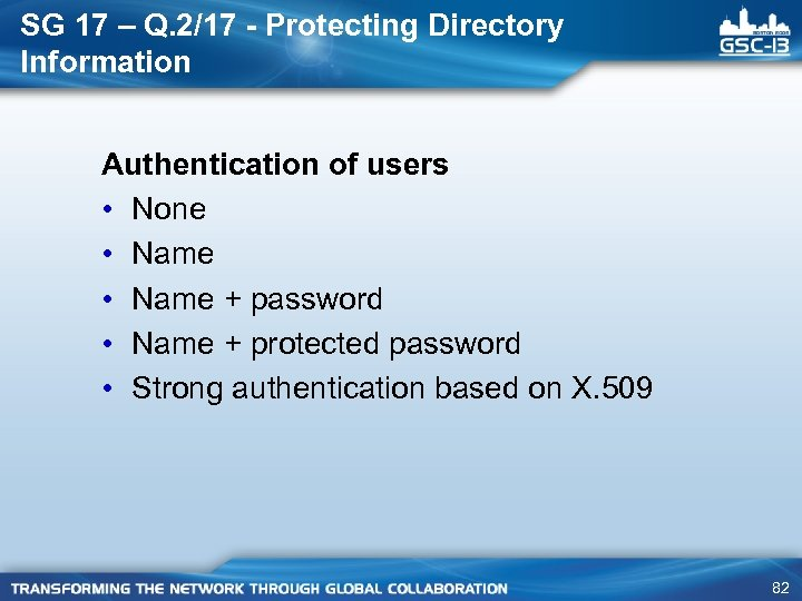 SG 17 – Q. 2/17 - Protecting Directory Information Authentication of users • None