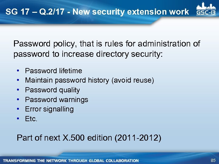 SG 17 – Q. 2/17 - New security extension work Password policy, that is