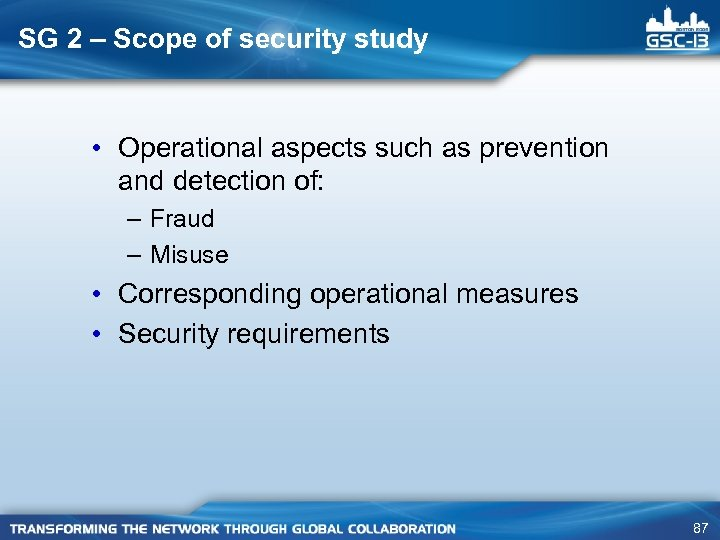 SG 2 – Scope of security study • Operational aspects such as prevention and
