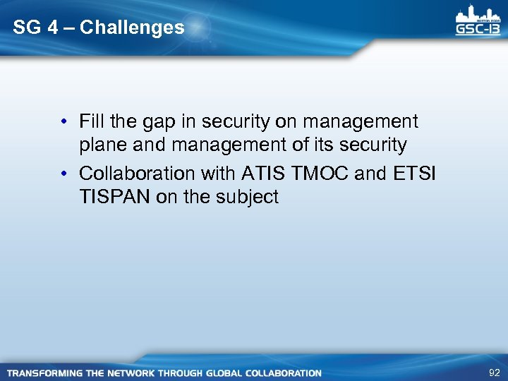 SG 4 – Challenges • Fill the gap in security on management plane and