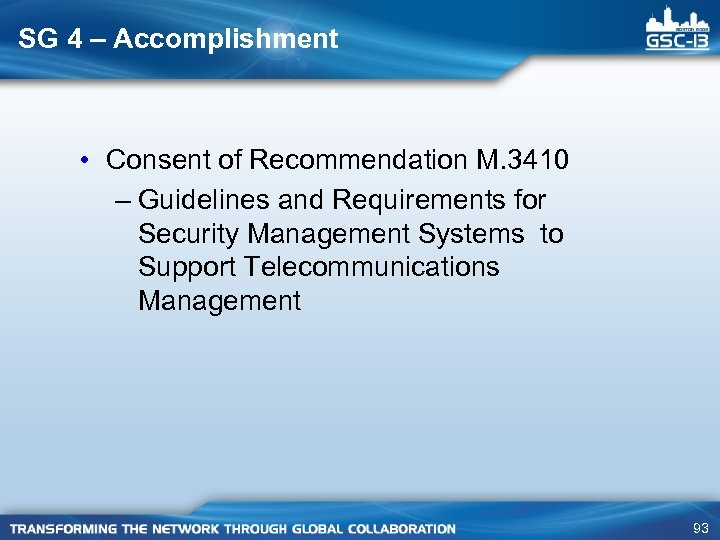 SG 4 – Accomplishment • Consent of Recommendation M. 3410 – Guidelines and Requirements