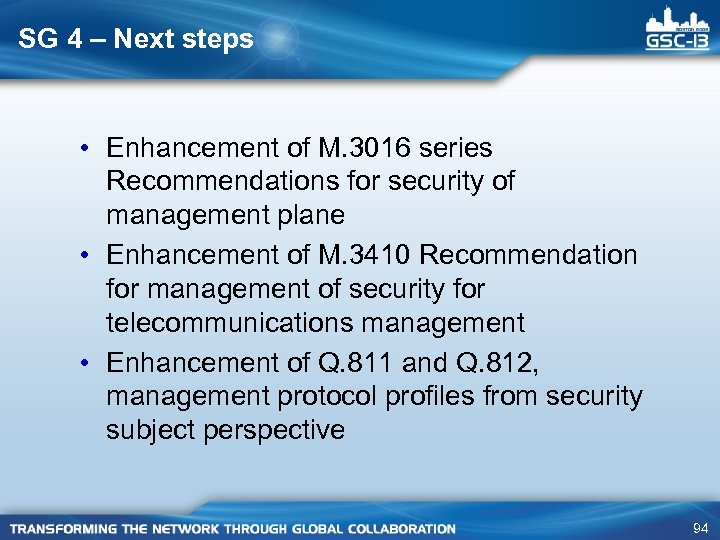SG 4 – Next steps • Enhancement of M. 3016 series Recommendations for security