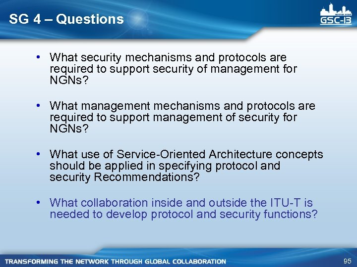 SG 4 – Questions • What security mechanisms and protocols are required to support