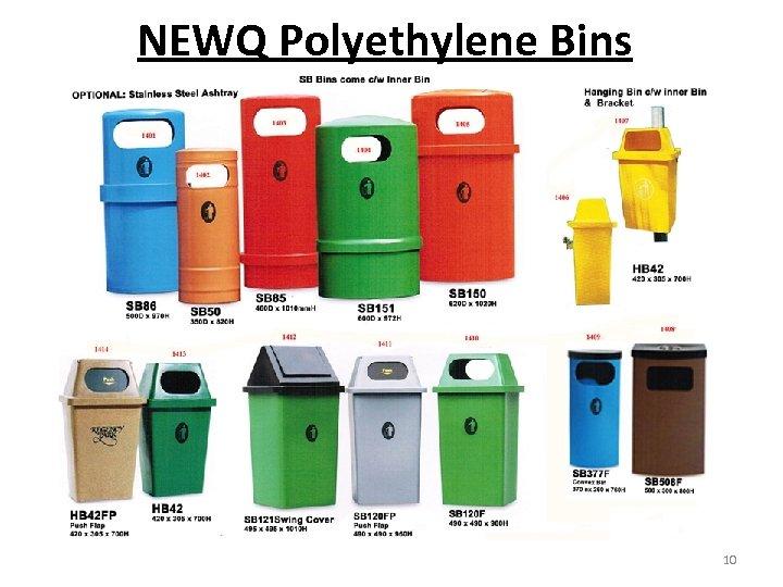 NEWQ Polyethylene Bins 10