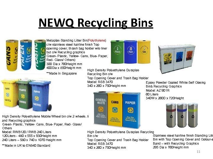 NEWQ Recycling Bins Metaplas Standing Litter Bin(Polythylene) c/w stainless steel hairline finish Top opening