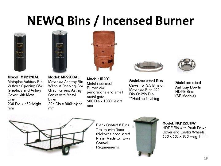 NEWQ Bins / Incensed Burner Model: MP 2370 AL Metaplas Ashtray Bin Without Opening