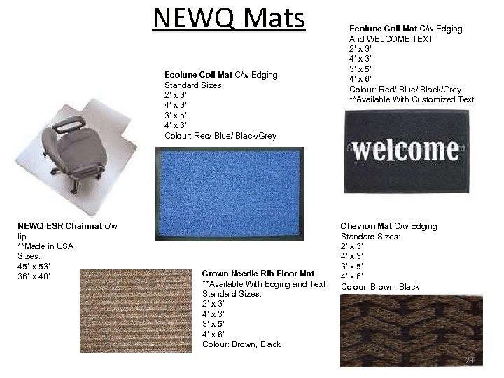 NEWQ Mats Ecolune Coil Mat C/w Edging Standard Sizes: 2' x 3' 4' x