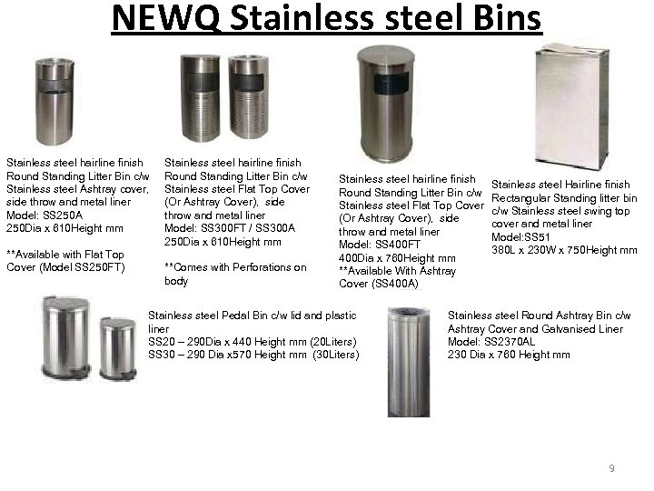 NEWQ Stainless steel Bins Stainless steel hairline finish Round Standing Litter Bin c/w Stainless