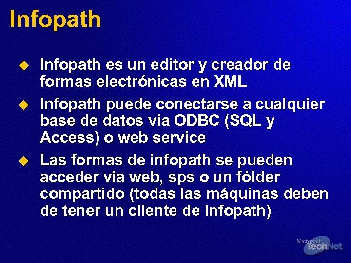 Infopath u u u Infopath es un editor y creador de formas electrónicas en