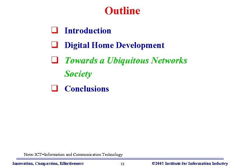 Outline q Introduction q Digital Home Development q Towards a Ubiquitous Networks Society q