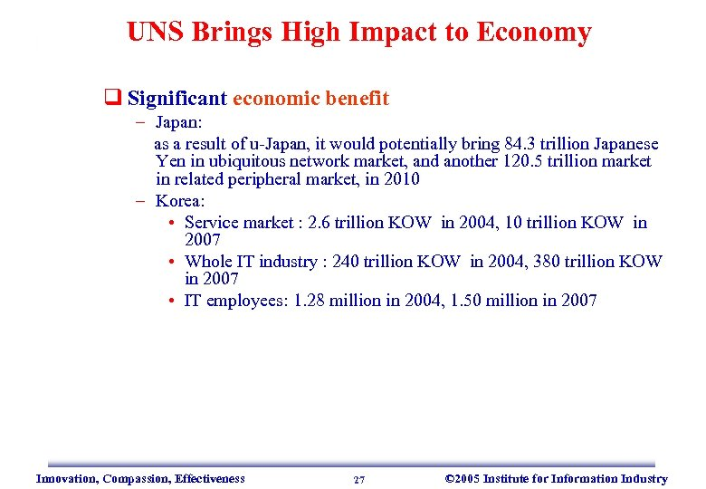 UNS Brings High Impact to Economy q Significant economic benefit – Japan: as a