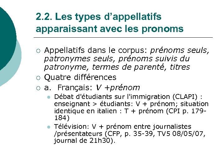2. 2. Les types d'appellatifs apparaissant avec les pronoms ¡ ¡ ¡ Appellatifs dans