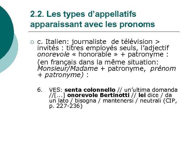 2. 2. Les types d'appellatifs apparaissant avec les pronoms ¡ c. Italien: journaliste de