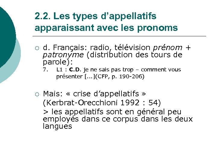 2. 2. Les types d'appellatifs apparaissant avec les pronoms ¡ d. Français: radio, télévision