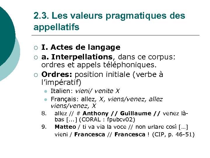 2. 3. Les valeurs pragmatiques des appellatifs ¡ ¡ ¡ I. Actes de langage