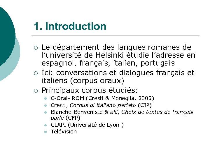 1. Introduction ¡ ¡ ¡ Le département des langues romanes de l'université de Helsinki