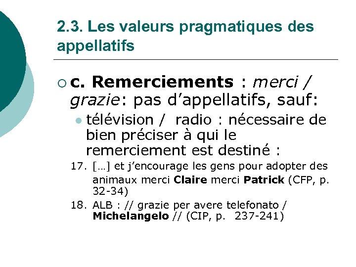 2. 3. Les valeurs pragmatiques des appellatifs ¡ c. Remerciements : merci / grazie: