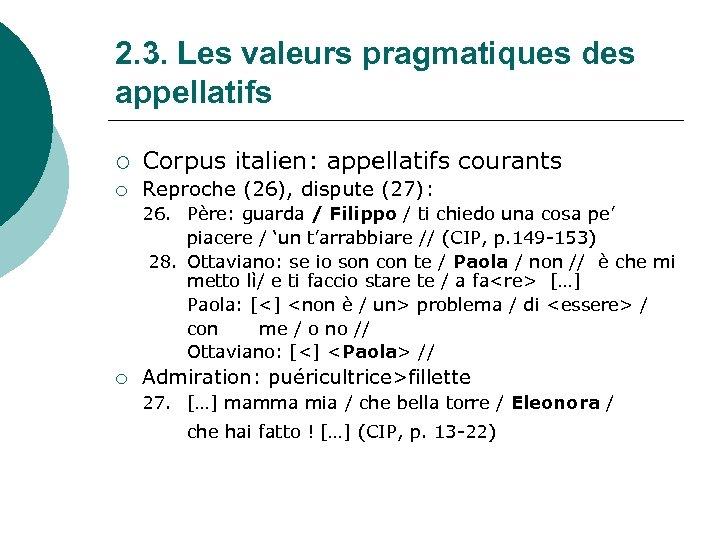 2. 3. Les valeurs pragmatiques des appellatifs ¡ Corpus italien: appellatifs courants ¡ Reproche