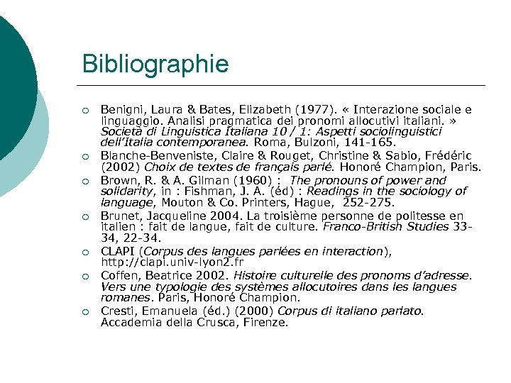Bibliographie ¡ ¡ ¡ ¡ Benigni, Laura & Bates, Elizabeth (1977). « Interazione sociale