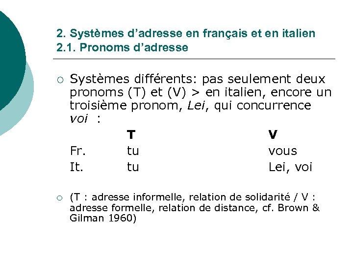 2. Systèmes d'adresse en français et en italien 2. 1. Pronoms d'adresse ¡ ¡