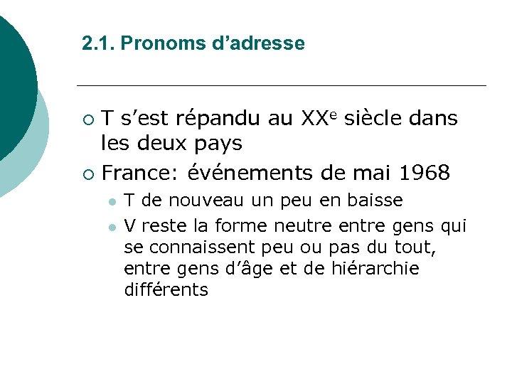 2. 1. Pronoms d'adresse T s'est répandu au XXe siècle dans les deux pays
