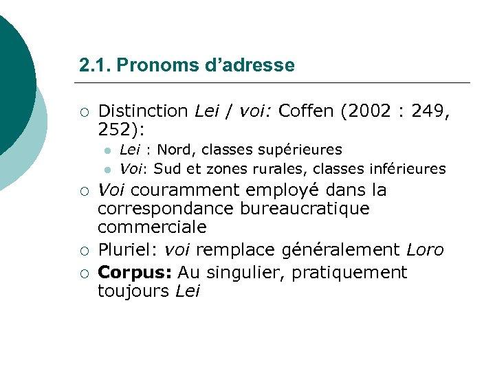 2. 1. Pronoms d'adresse ¡ Distinction Lei / voi: Coffen (2002 : 249, 252):