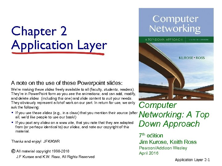 Chapter 2 Application Layer A note on the use of these Powerpoint slides: We're