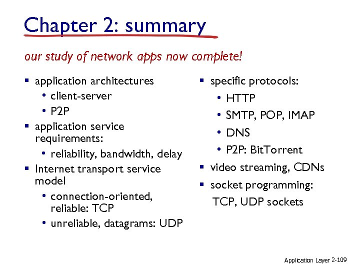Chapter 2: summary our study of network apps now complete! § application architectures •