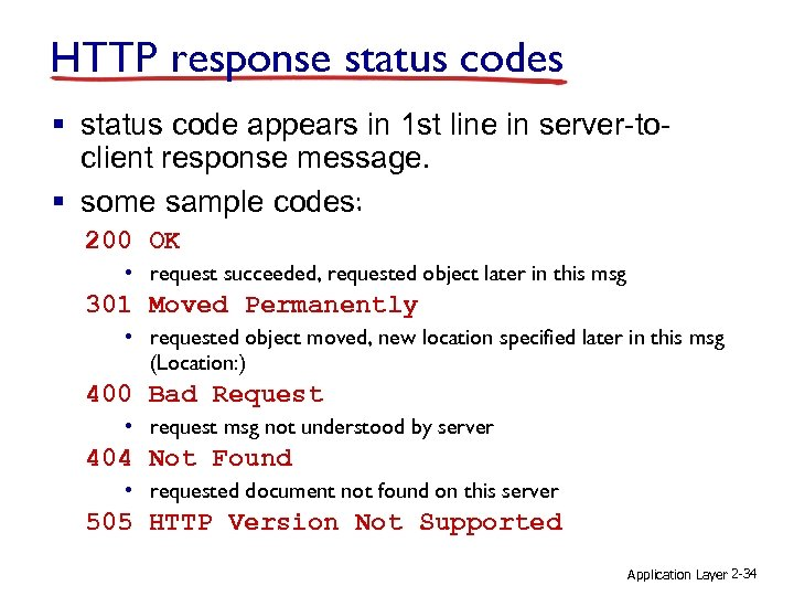 HTTP response status codes § status code appears in 1 st line in server-toclient