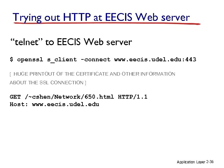 """Trying out HTTP at EECIS Web server """"telnet"""" to EECIS Web server $ openssl"""