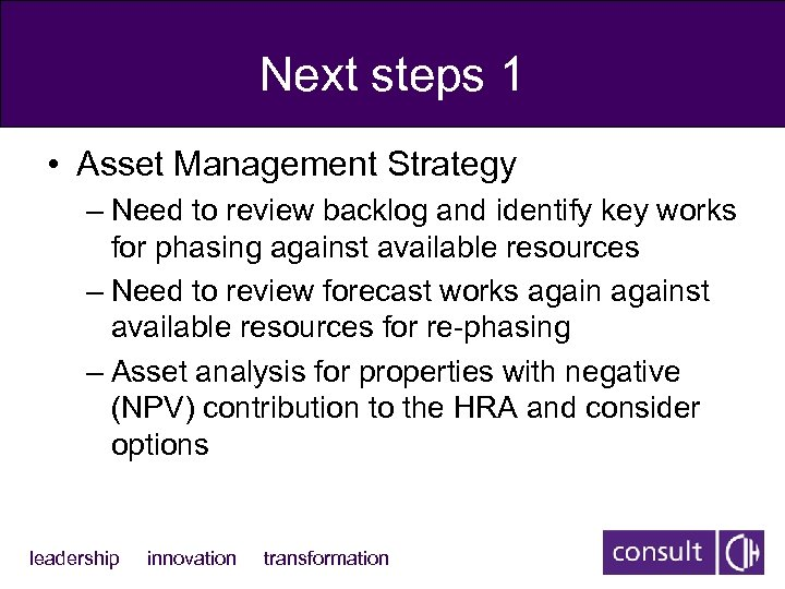 Next steps 1 • Asset Management Strategy – Need to review backlog and identify